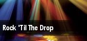 Rock 'Til The Drop tickets