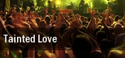 Tainted Love Uptown Theatre Napa tickets