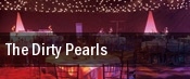 The Dirty Pearls tickets