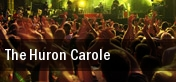The Huron Carole Edmonton tickets