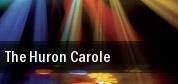 The Huron Carole Winnipeg tickets
