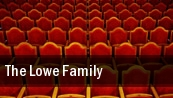 The Lowe Family Muncie tickets
