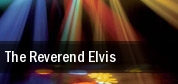 The Reverend Elvis tickets