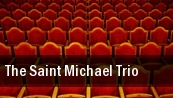 The Saint Michael Trio Montalvo tickets