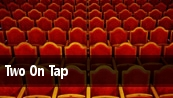 Two On Tap tickets