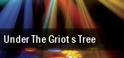 Under The Griot s Tree Vienna tickets
