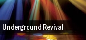 Underground Revival tickets