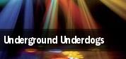 Underground Underdogs tickets