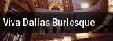 Viva Dallas Burlesque Dallas tickets