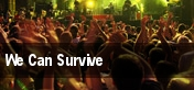 We Can Survive tickets