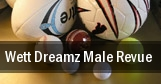Wett Dreamz Male Revue tickets