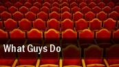 What Guys Do tickets