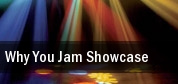 Why You Jam Showcase tickets