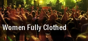 Women Fully Clothed tickets