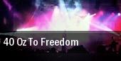 40 Oz To Freedom New York tickets