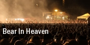 Bear in Heaven tickets