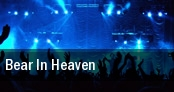 Bear in Heaven New York tickets