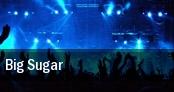 Big Sugar Saskatoon tickets