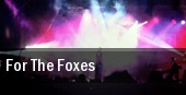 For The Foxes tickets