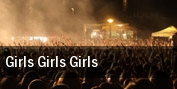 Girls Girls Girls tickets