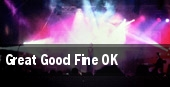 Great Good Fine OK tickets