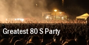 Greatest 80 s Party tickets