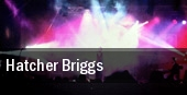 Hatcher Briggs tickets