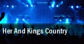 Her And Kings Country New York tickets