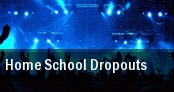 Home School Dropouts Philadelphia tickets