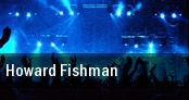 Howard Fishman New York tickets
