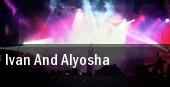 Ivan And Alyosha Echo tickets
