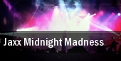 Jaxx Midnight Madness tickets