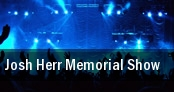 Josh Herr Memorial Show tickets