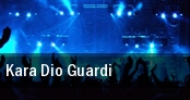 Kara Dio Guardi tickets