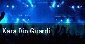 Kara Dio Guardi tickets