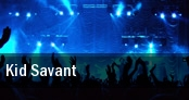 Kid Savant tickets