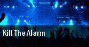 Kill The Alarm tickets