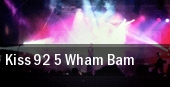 Kiss 92.5 Wham Bam tickets