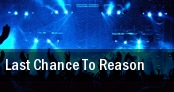 Last Chance To Reason tickets