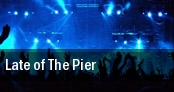 Late of The Pier Miami tickets