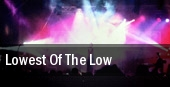 Lowest Of The Low Buffalo tickets