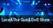 Luce&The Gun&Doll Show Livermore tickets