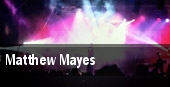 Matthew Mayes tickets