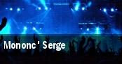 Mononc' Serge L'Astral tickets