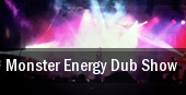 Monster Energy Dub Show tickets