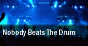 Nobody Beats The Drum tickets