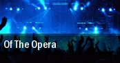 Of The Opera tickets