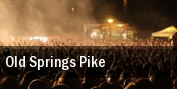 Old Springs Pike New York tickets