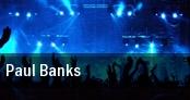Paul Banks Philadelphia tickets