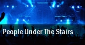 People Under the Stairs Subterranean tickets